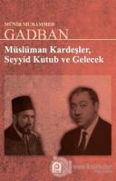 Müslüman Kardeşler, Seyyid Kutup ve Gelecek
