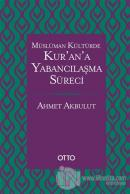 Müslüman Kültürde Kur'an'a Yabancılaşma Süreci (Ciltli)