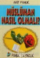 Müslüman Nasıl Olmalı? (Sohbet-018)