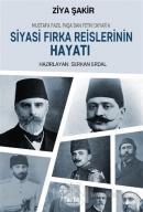 Mustafa Fazıl Paşa'dan Fethi Okyar'a: Siyasi Fırka Reislerinin Hayatı
