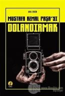 Mustafa Kemal Paşa'yı Dolandırmak
