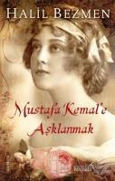 Mustafa Kemal'e Aşklanmak
