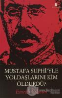 Mustafa Suphi'yle Yoldaşlarını Kim Öldürdü?