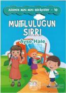 Mutluluğun Sırrı - Ailemle Mini Mini Hikayeler 10