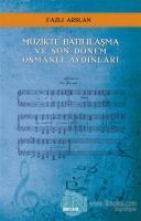 Müzikte Batılılaşma ve Son Dönem Osmanlı Aydınları