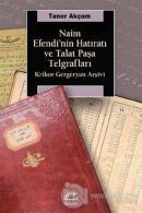 Naim Efendi'nin Hatıratı ve Talat Paşa Telgrafları