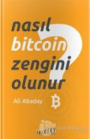 Nasıl Bitcoin Zengini Olunur?