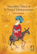 Nasreddin Hoca ve 13 Yüzyıl Hümanizması (Ciltli)
