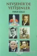 Nevşehir'de Yetişenler