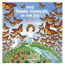 Noa Monark Kelebekleri ve Her Şey