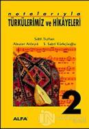 Notalarıyla Türkülerimiz ve Hikayeleri 2. Kitap