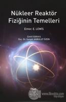 Nükleer Reaktör Fiziğinin Temelleri (Ciltli)