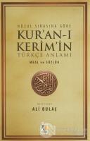 Nüzul Sırasına Göre Kur'an-ı Kerim'in Türkçe Anlamı Meal ve Sözlük (2. Hamur)