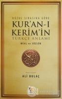 Nüzul Sırasına Göre Kur'an-ı Kerim'in Türkçe Anlamı (1. Hamur)