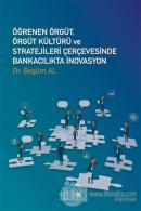 Öğrenen Örgüt, Örgüt Kültürü ve Stratejileri Çerçevesinde Bankacılıkta İnovasyon