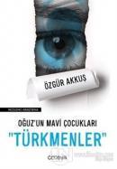 Oğuz'un Mavi Çocukları Türkmenler