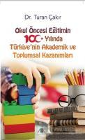 Okul Öncesi Eğitimin 100 Yılında Türkiye'nin Akademik ve Toplumsal Kazanımları