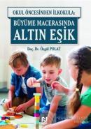 Okul Öncesinde İlkokula: Büyüme Macerasında Altın Eşik
