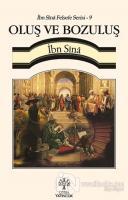 Oluş ve Bozuluş / İbn Sina Felsefe Serisi - 9