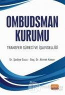 Ombudsman Kurumu Transfer Süreci ve İşlevselliği