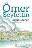 Ömer Seyfettin - Bütün Eserleri