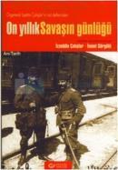 Orgeneral İzzettin Çalışlar'ın Not Defterinden On Yıllık Savaşın Günlüğü