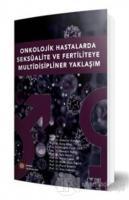Onkolojik Hastalarda Seksüalite Ve Fertiliteye Multidisipliner Yaklaşım