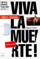 Or'da Kimse Var mı? Kitap 1 - Viva La Muerte!