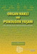 Organ Nakli ve Psikolojik Yaşam: Tıbbi, Psikolojik, Sosyal ve Hukuki Boyutlarıyla Organ Nakli