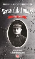 Orgeneral Muzaffer Ergüder'in Havacılık Anıları 1922 - 1930