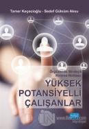 Örgütlerde Stratejik Kırılma Noktası: Yüksek Potansiyelli Çalışanlar