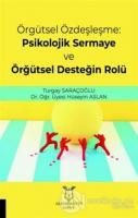 Örgütsel Özdeşleşme: Psikolojik Sermaye ve Örgütsel Desteğin Rolü