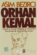 Orhan Kemal Hayatı / Sanat Anlayışı / Hikayeleri / Romanları / Oyunları / Anıları