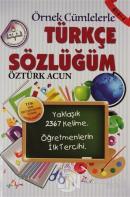 Örnek Cümlelerle Türkçe Sözlüğüm