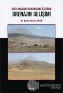 Orta Anadolu Volkanikleri Üzerinde Drenajın Gelişimi