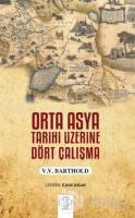 Orta Asya Tarihi Üzerine Dört Çalışma