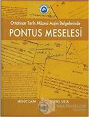 Ortahisar Tarih Müzesi Arşivi Belgelerinde Pontus Meselesi
