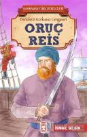 Oruç Reis - Kahraman Türk Denizcileri