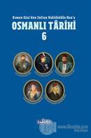 Osman Gazi'den Sultan Vahidüddin Han'a Osmanlı Tarihi 6 (Ciltli)
