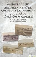 Osmanlı Arşiv Belgelerine Göre Çukurova (Anavarza) Çiftlikat-ı Hümayün-u Askerisi