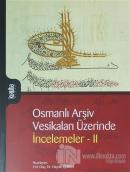 Osmanlı Arşiv Vesikaları Üzerinde İncelemeler 2