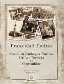 Osmanlı Binbaşısı Endres - İttihat Terakki ve Osmanlılar