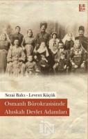 Osmanlı Bürokrasisinde Ahıskalı Devlet Adamları