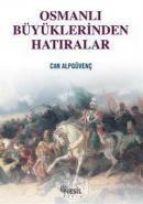 Osmanlı Büyüklerinden Hatıralar