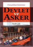 Osmanlı'dan Günümüze Devlet ve AskerAskeri Bürokrasinin Anayasal Sistem İçindeki Yeri