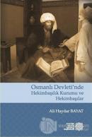 Osmanlı Devleti'nde Hekimbaşılık Kurumu ve Hekimbaşılar