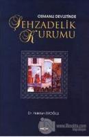 Osmanlı Devleti'nde Şehzadelik Kurumu