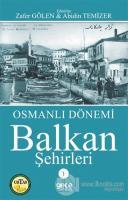 Osmanlı Dönemi Balkan Şehirleri 1