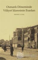 Osmanlı Döneminde Vilayet İdaresinin Esasları