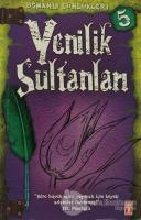 Osmanlı Günlükleri 5 - Yenilik Sultanları